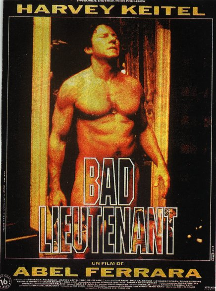 The Bad Lieutenant - starring Harvey Keitel - directed by Abel Ferrara (1992)!